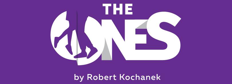 The Ones By Robert Kochanek